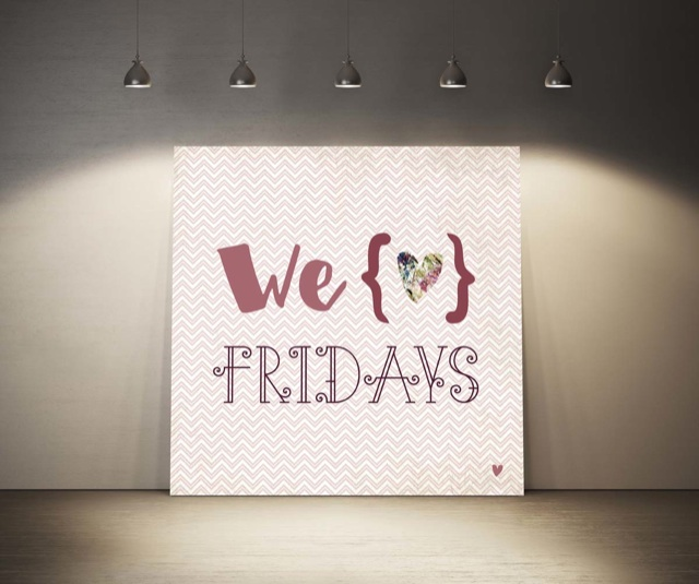 We Love Fridays